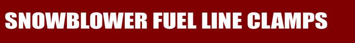 Snowblower Fuel Line Clamps