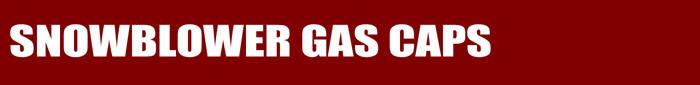 Snowblower Gas Caps